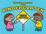 Getting Ready for Kindergarten by Paul Young